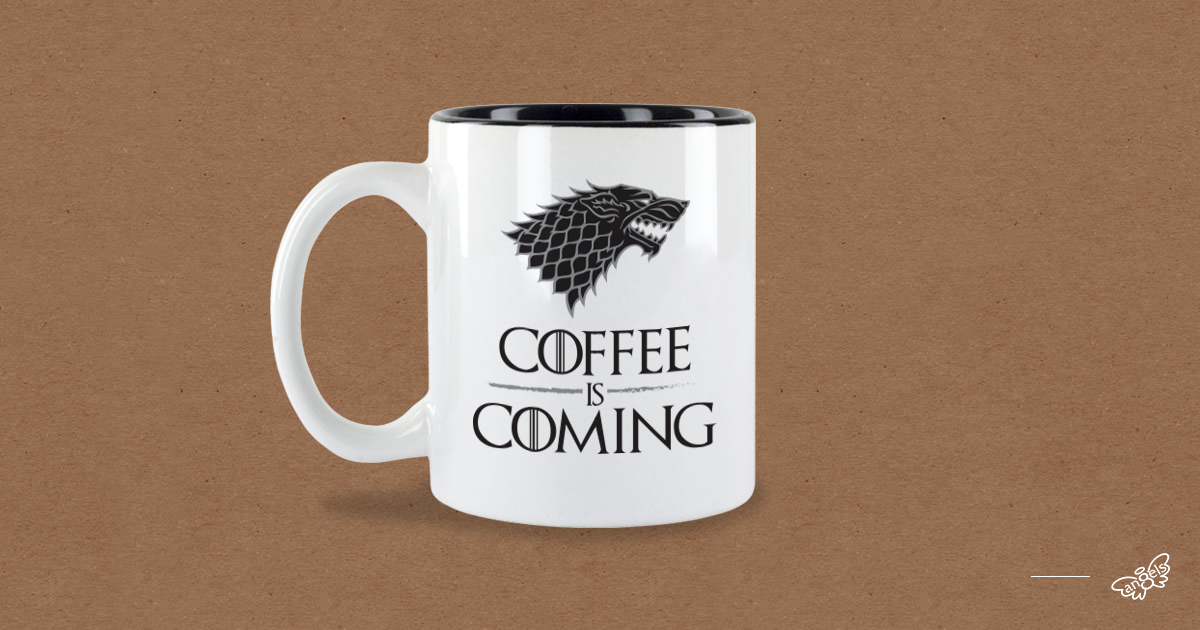 House Stark - coffee is coming - limitEd